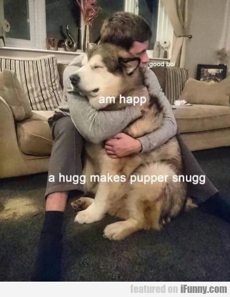 Am Happ - A Hugg Makes Pupper Snugg