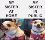 My Sister At Home - My Sister In Public...