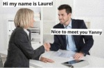 Hi My Name Is Laurel, Nice To Meet You...