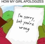 How My Girl Apologizes - I'm Sorry, But...