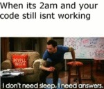 When Its 2am And Your Code Still Isn't...