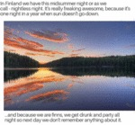 In Finland We Have This Midsummer Night Or...