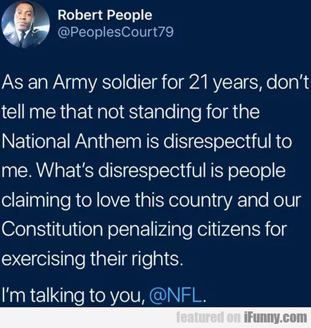 As An Army Soldier For 21 Years, Don't Tell Me...