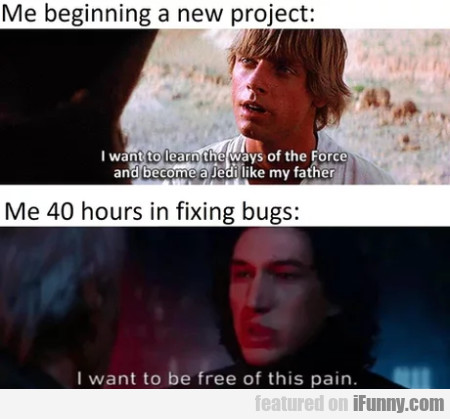 Me beginning a new project - I want to learn the..