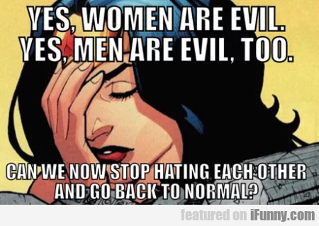 Yes, Women Are Evil. Yes, Men Are Evil, Too...