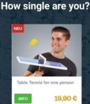 How Single Are You? - Table Tennis For One...