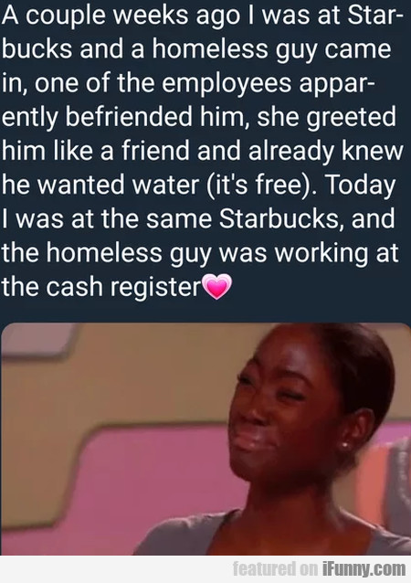 A Couple Weeks Ago I Was At Starbucks And A...