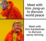 Meet With Kim Jong-un To Discuss World Peace...