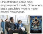 One Of Them Is A True Black Empowerment Movie...