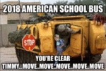 2018 American School Bus - You're Clear Timmy...