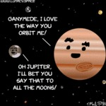 Ganymede, I Love The Way You Orbit Me!