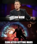 Elon Now - Elon After Getting Mars.