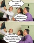 Your Case Is Quite Complicated - Why Doctor?