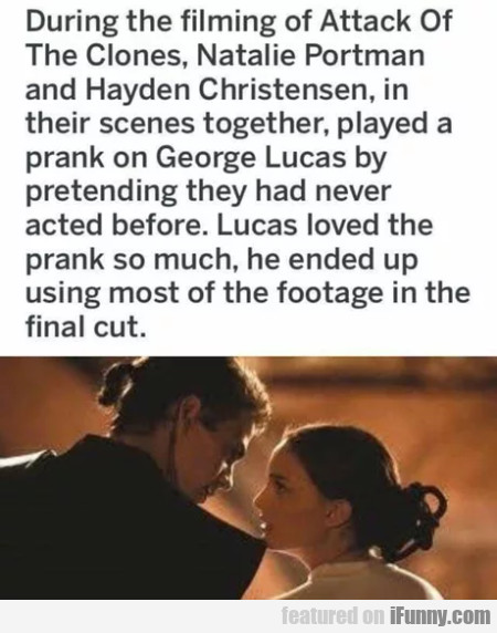 During the filming of Attack of the Clones...