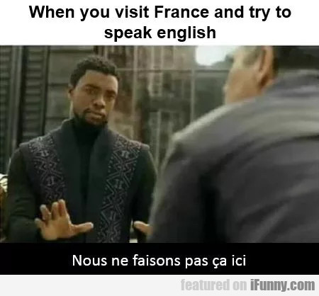 When You Visit France And Try To Speak English...