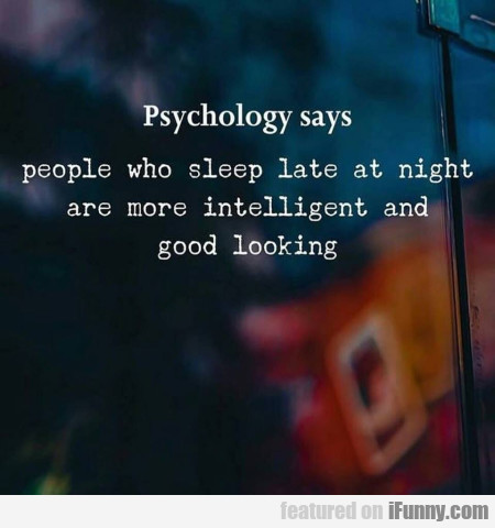 Psychology Says People Who Sleep Late At Night...