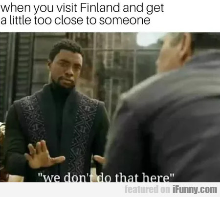When You Visit Finland And Get A Little Too...