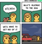 Atchoo. Billy's Allergic To The Dog. We'll Have To