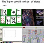 The I Grew Up With No Internet Starter Pack