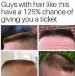 Guys With Hair Like This Have A 125% Chance Of....