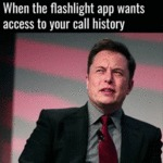 When The Flashlight App Wants Access To Your...