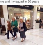 Me And My Squad In 50 Years