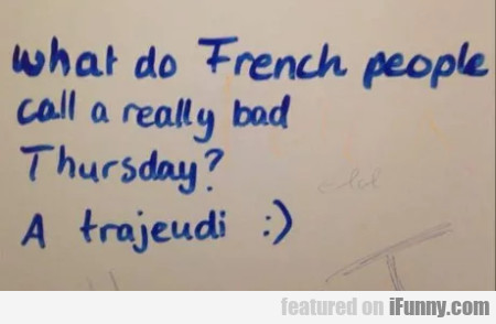 What Do French People Call A Really Bad...