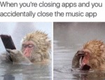 When You're Closing Apps And You Accidentally...