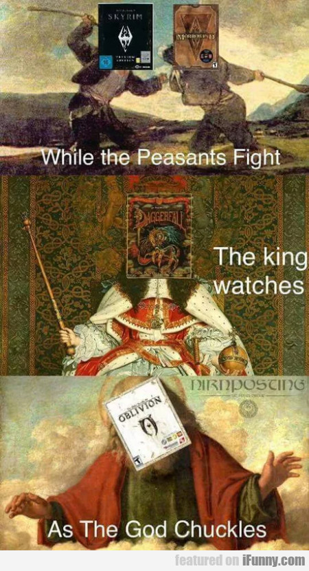 While The Peasants Fight - The King Watches...