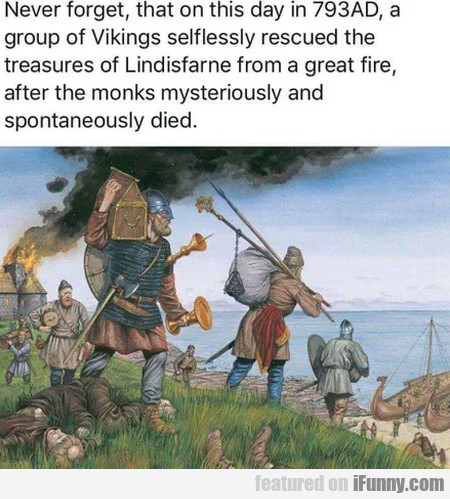 Never Forget, That On This Day In 793ad, A..