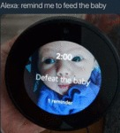Alexa - Remind Me To Feed The Baby