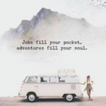 Jobs Fill Your Pocket, Adventures Fill...