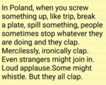 In Poland, When You Screw Something Up, Like...