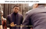 When You Go To Germany And Make A Joke...