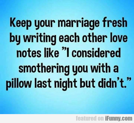 Keep Your Marriage Fresh By Writing Each...