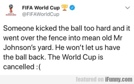 Someone Kicked The Ball Too Hard And It Went...