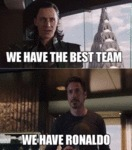 We Have The Best Team - We Have Ronaldo...