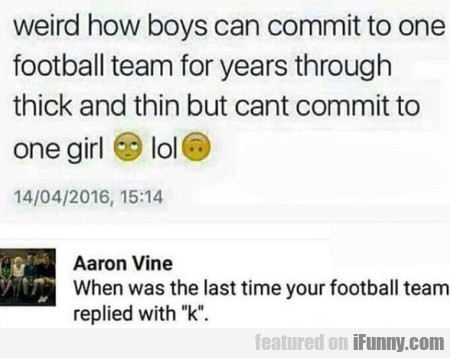 Weird How Boys Can Commit To One Football Team...