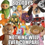 80s Toys - Nothing Will Ever Compare