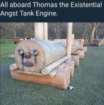 All Aboard Thomas The Existential Angst...