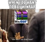 When You Want To Buy Winrar - We Don't Do That...