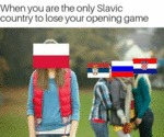 When You Are The Only Slavic Country To Lose...