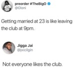 Getting Married At 23 Is Like Leaving The Club...