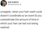 A Tragedy - When Your Hair-wash Cycle Doesn't...
