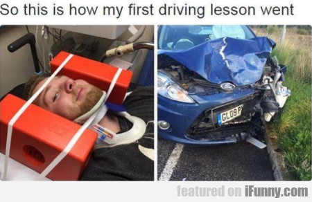 So This Is How My First Driving Lesson Went...