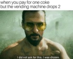 When You Pay For One Coke But The Vending...