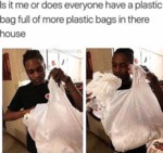 Is It Me Or Does Everyone Have A Plastic Bag...