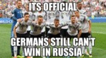 Its Official - Germans Still Can't Win In Russia..
