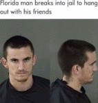 Florida Man Breaks Into Jail To Hang Out With...