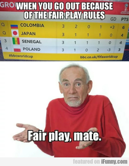 When You Go Out Because Of The Fair Play Rules